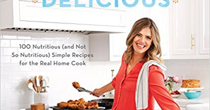 "Need Dinner Ideas? Check Out ""Siriously Delicious: 100 Nutritious (and Not So Nutritious) Simple Recipes for the Real Home Cook"" Cookbook from Siri Daly (Review)"