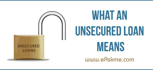 What An Unsecured Loan Means: eAskme