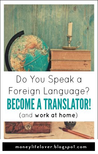 Do you speak a Foreign Language? Become a translator! And work at Home