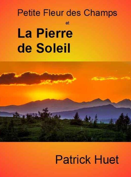 Petite Fleur des Champs et La Pierre de Soleil