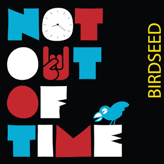 Birdseed's Not Out of Time EP
