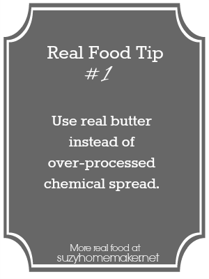 real food tip 1 - butter | suzyhomemaker.net