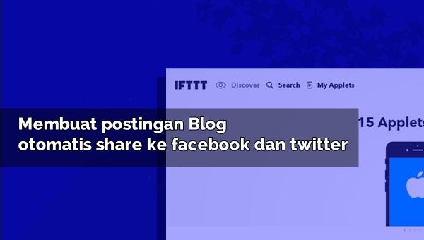 Cara membuat postingan Blog otomatis share ke facebook dan twitter