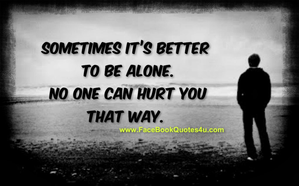 Better Be Alone Quotes
