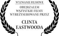 Obejrzałam wszystkie filmy wyreżyserowane przez Clinta Eastwooda