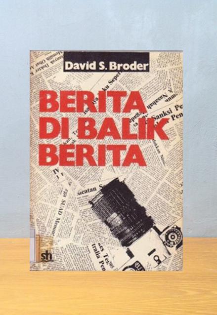 BERITA DI BALIK BERITA, David S. Broder