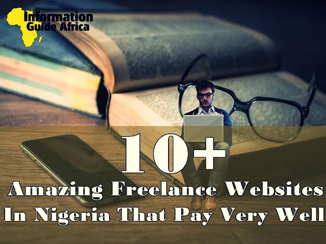 10+ Amazing Freelance Websites In Nigeria That Pay Very Well