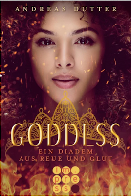 Neuerscheinungen im August 2018 #1 - Goddess 1: Ein Diadem aus Reue und Rache von Andreas Dutter