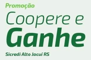 Promoção Sicredi Jacuí RS Coopere e Ganhe