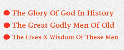 The glory of God in history and the great godly men of old