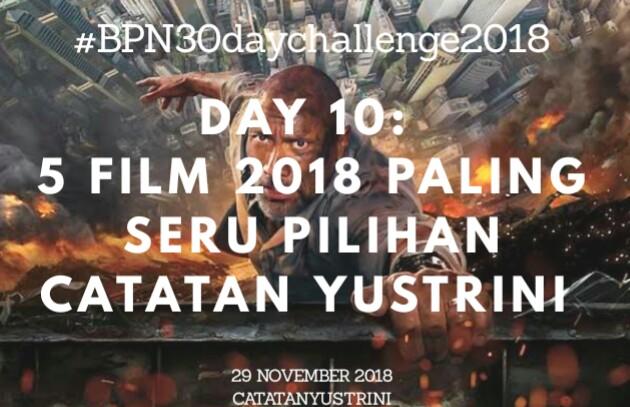 Day 10: 5 Film 2018 Paling Seru Pilihan Catatan Yustrini