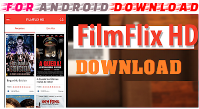 Download FREE FLIX Apk For Android - Watch Latestl HD Movies on Android