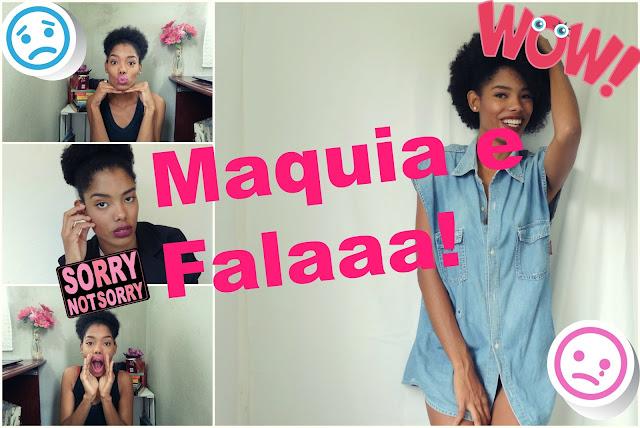 Vídeo: Maquia e fala, Vou desistir do canal e do blog, Desistir da carreira de modelo..... e muito maisss...