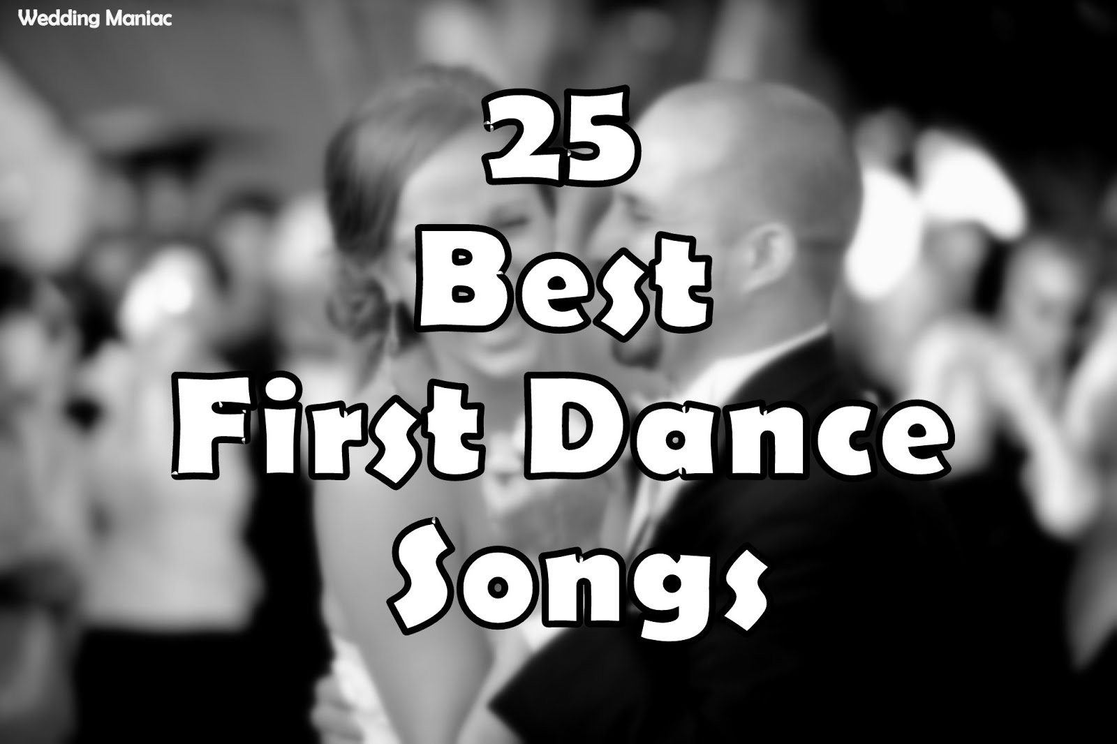 The Best 25 First Dance Songs - WEDDING MANIAC
