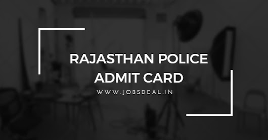 Rajasthan Constable Admit Card 2017 | Raj Police Constable Exam Hall Ticket