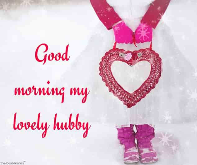 good morning my lovely hubby