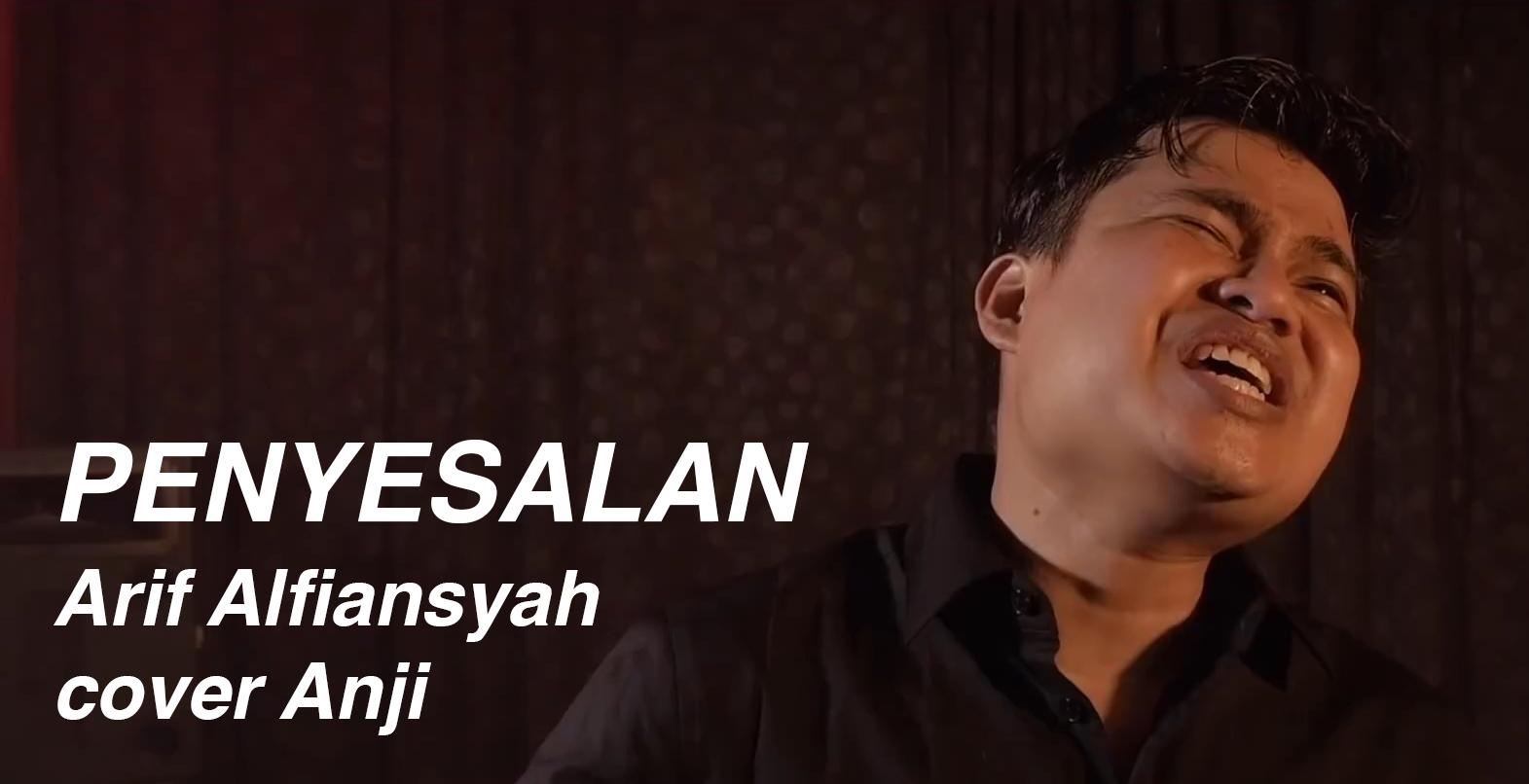 Lagu dan Lirik Penyesalan - Arif Alfiansyah (Anji Cover)