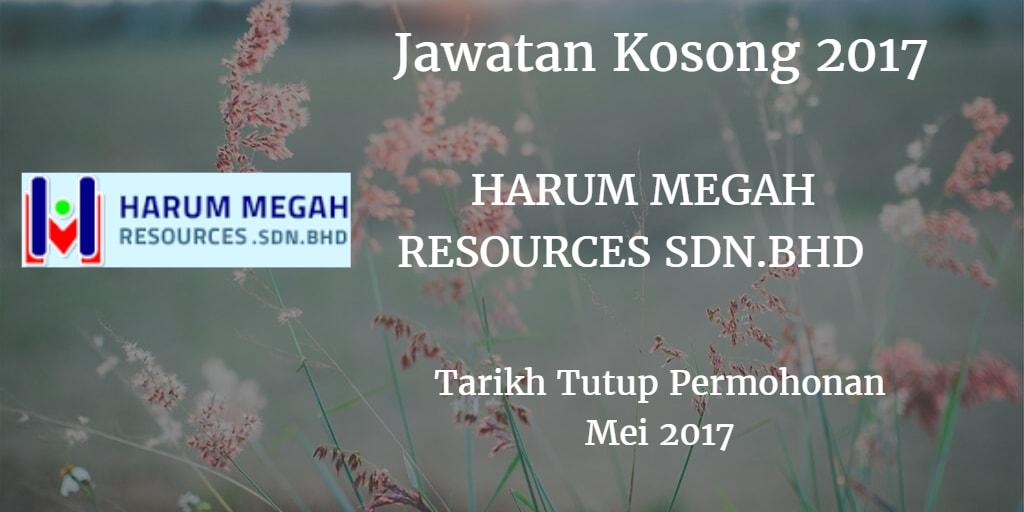 Jawatan Kosong HARUM MEGAH RESOURCES SDN.BHD Mei 2017