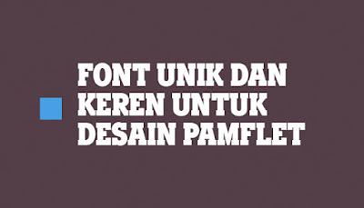 Font Untuk Desain Pamflet dan Brosur