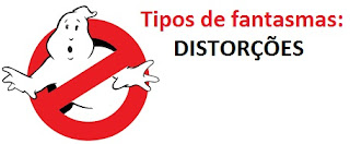 tipos de fantasmas distorcoes