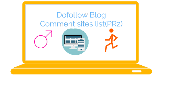 Dofollow Blog Comment sites list(PR2)