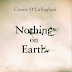 Nothing On Earth by Conor O'Callaghan