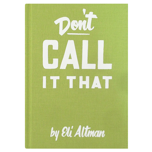 Don't Call It That: A Naming Workbook By Eli Altman