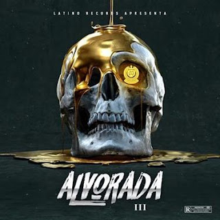 Latino Records – Alvorada III (Mixtape)