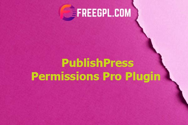 PublishPress Permissions Pro Plugin Nulled Download Free