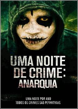 238636 - Filme Uma Noite de Crime Anarquia - Dublado Legendado