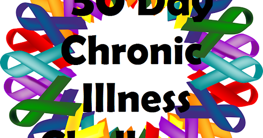 30 Day Chronic Illness Challenge: Day 16