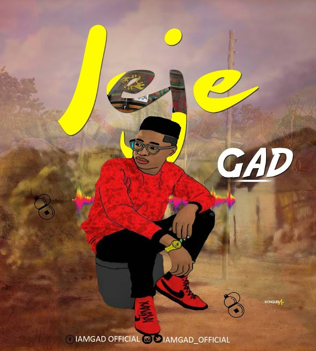 Music Premiere: Gad - Jeje | Prod. By Emmystrings