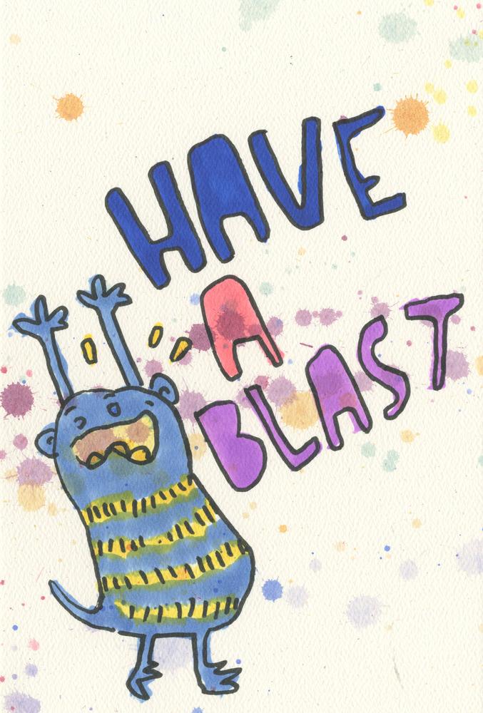 Have A Blast Artinya