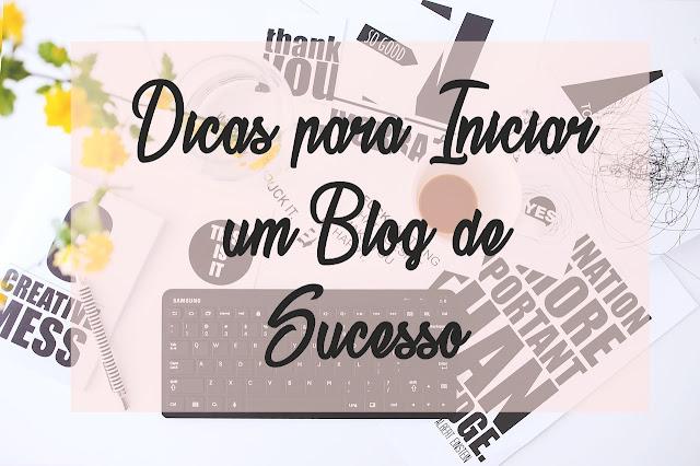 Melhores dicas para iniciar um blog de sucesso