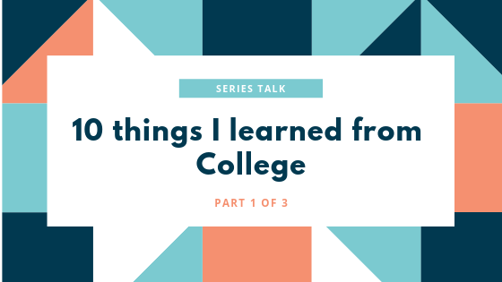 10 things I learned from College Part 1 of 3