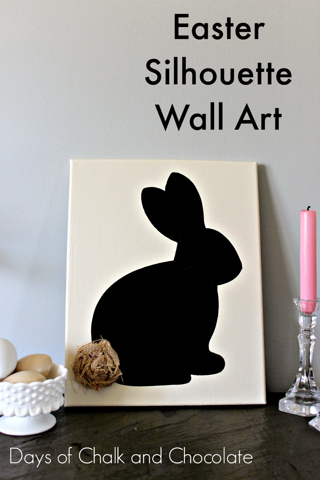 You CAN Make Easter Silhouette Wall Art! | Days of Chalk ...
