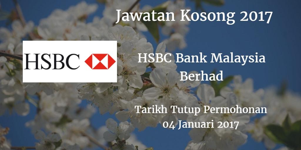 Jawatan Kosong HSBC Bank Malaysia Berhad 04 Januari 2017