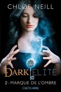 http://lachroniquedespassions.blogspot.fr/2014/01/dark-elite-tome-2-marque-de-lombre.html