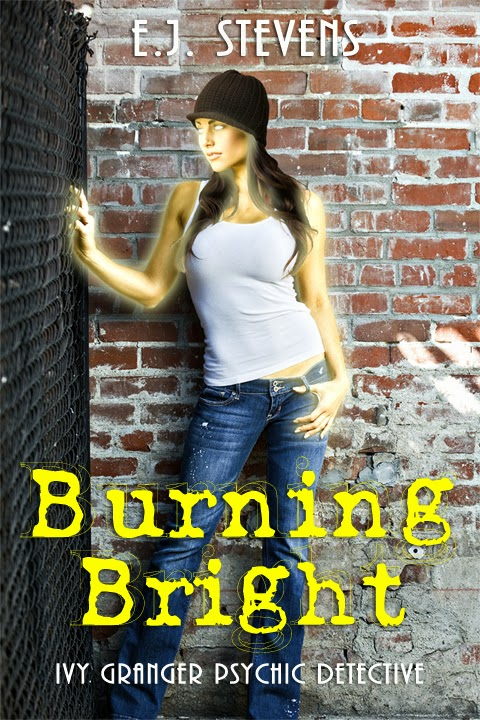 Burning Bright Ivy Granger Paranormal Urban Fantasy by E.J. Stevens