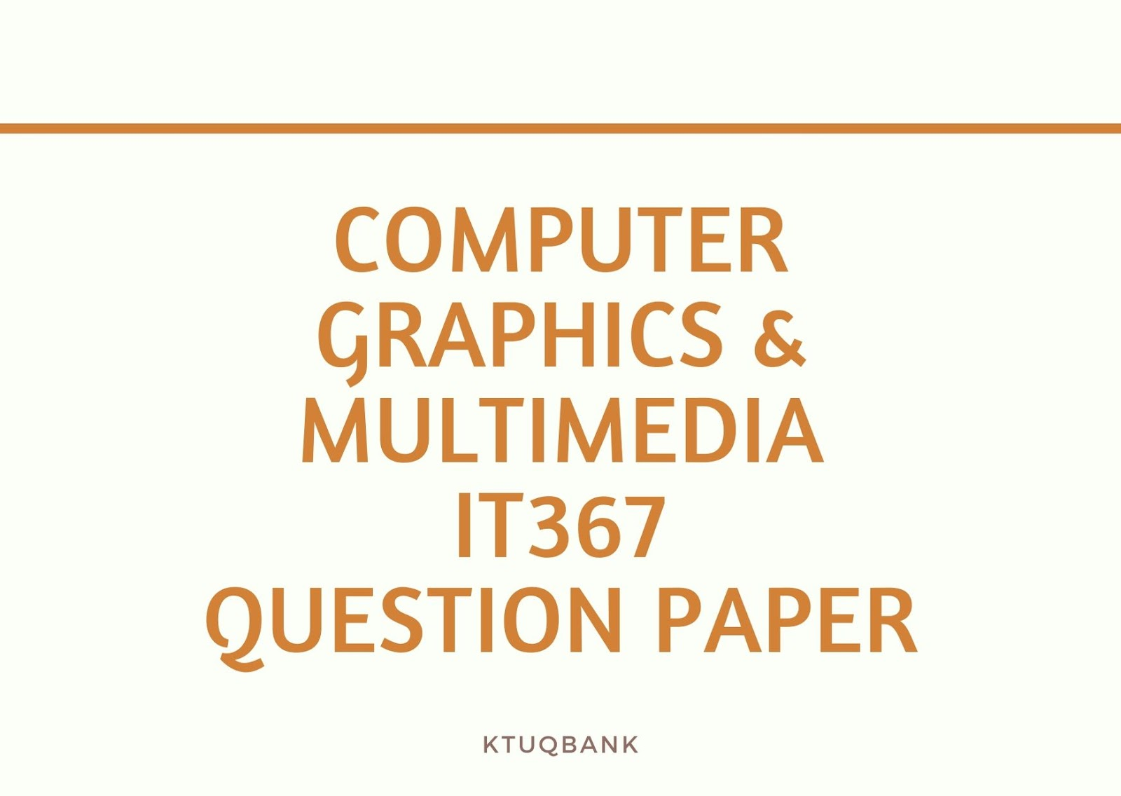 Computer Graphics & Multimedia | IT367 | Question Papers (2015 batch)