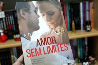 Amor Sem Limites - Série Too Far #04 - Abbi Glines