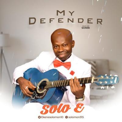 Solo E – My Defender