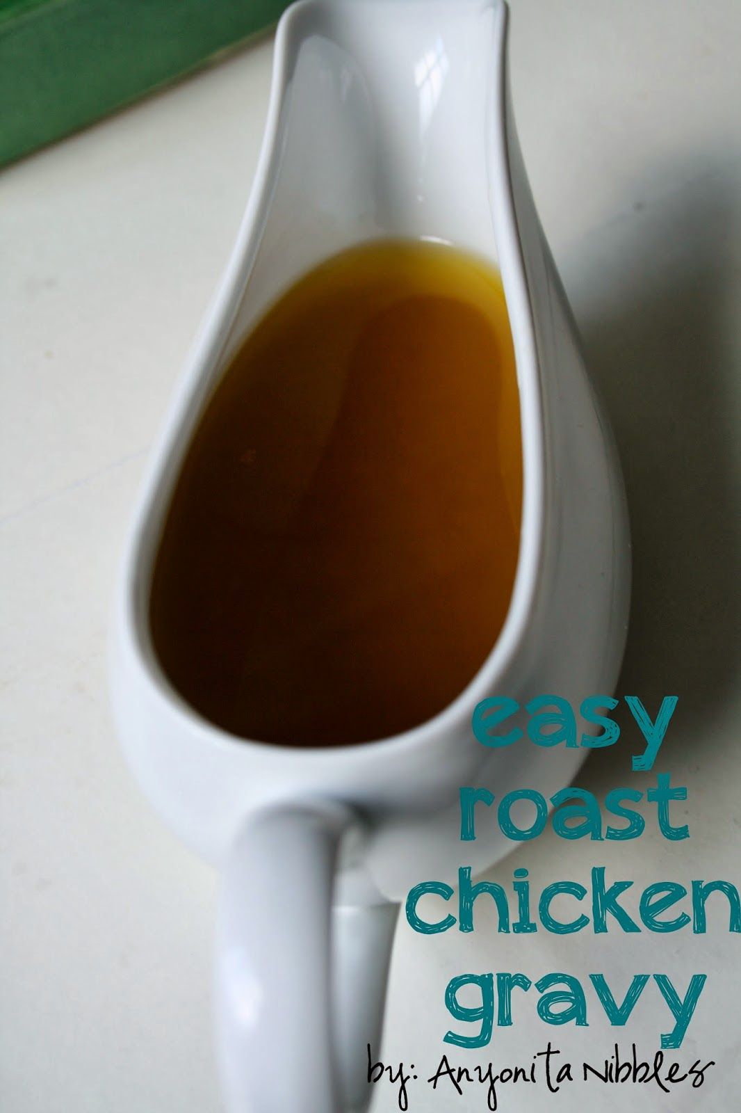 Easy roast chicken gravy for Mother's Day | Anyonita Nibbles