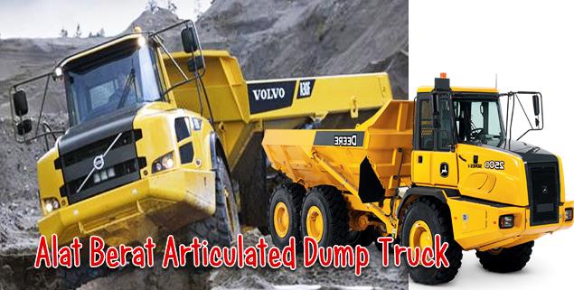 Fungsi Alat Berat Articulated Dump Truck
