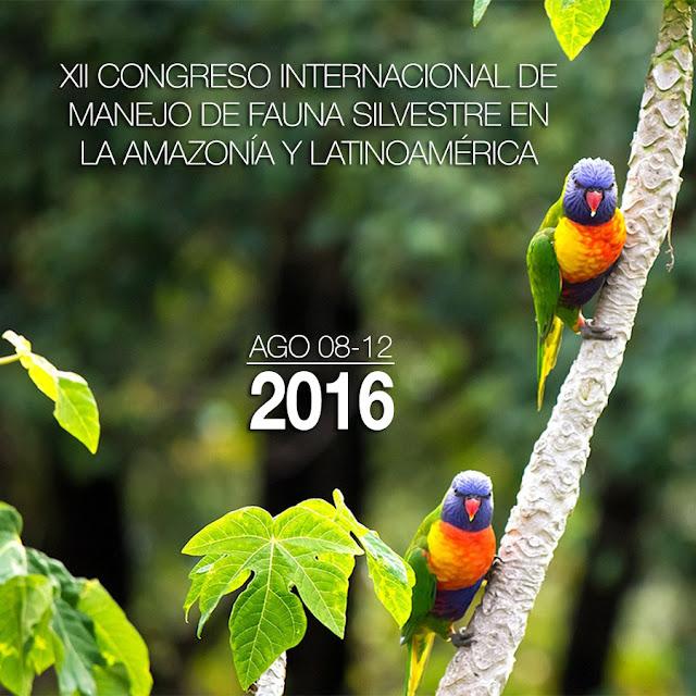 XII Congreso Internacional de Manejo de Fauna Silvestre en la Amazonía y Latinoamérica, del 8 al 12 de agosto
