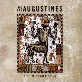 We Are Augustines - Rise Ye Sunken Ships