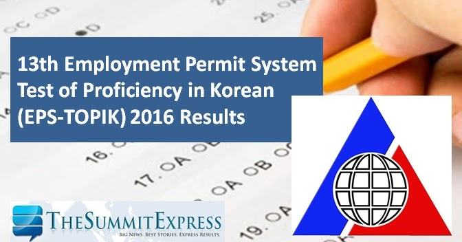 List of Passers: 13th EPS-TOPIK Korean Exam Results 2016   The Summit Express