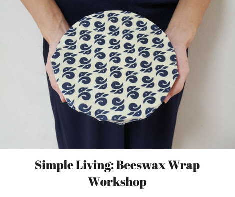 Beeswax Wrap Workshop - A Collaboration with The Tender Gardener
