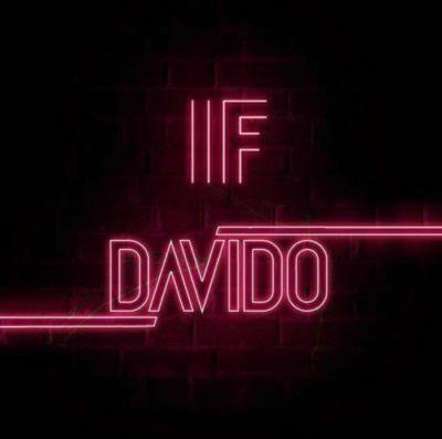 Download Video: Davido - If I Tell You Say I Love You (Davido - If)