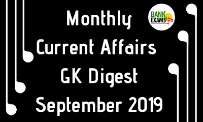 Monthly Current Affairs GK Digest: September 2019